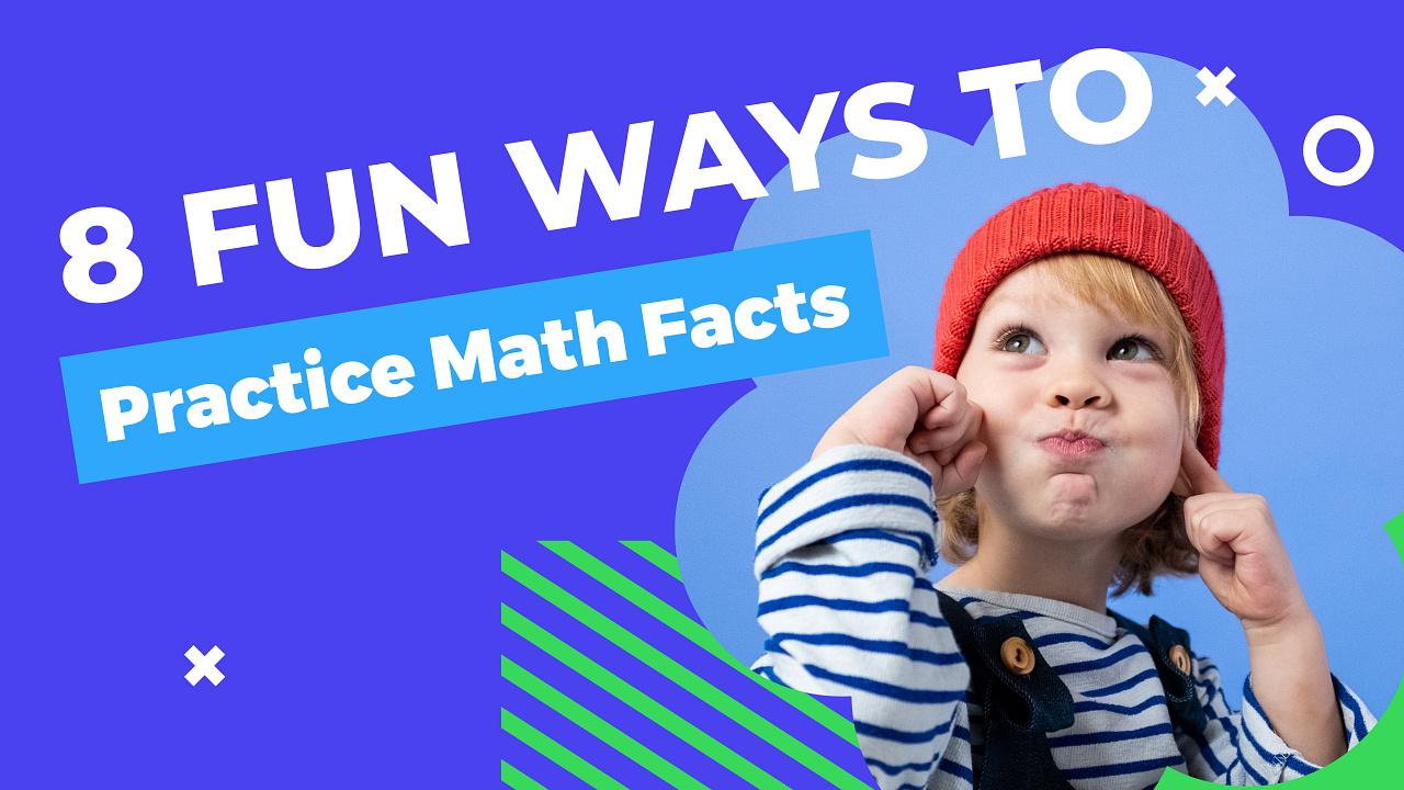 8 Fun Ways to Practice Math Facts